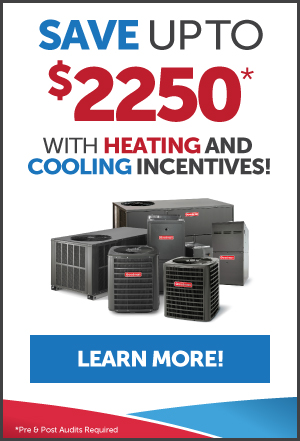 Save with heating and cooling incentives
